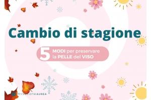 CAMBIO DI STAGIONE: 5 MODI PER PRESERVARE LA PELLE DEL VISO